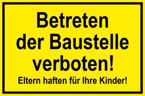 """Warnschild: """" Betreten der Baustelle verboten! Eltern haften für Ihre Kinder!"""""""